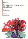 Tra cospirazione e partito nuovo (Empoli-Siena)