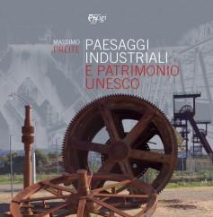 Paesaggi industriali e patrimonio Unesco