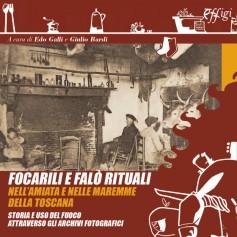 Focarili e falò rituali nell'Amiata e nelle maremme della Toscana