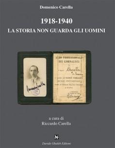 1918-1940 · La storia non guarda gli uomini