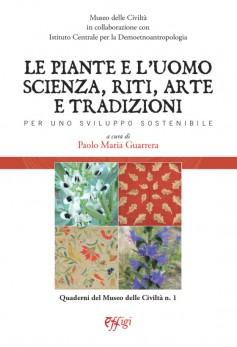 Le piante e l'uomo: scienza, riti, arte e tradizioni