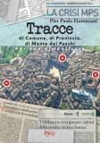 Tracce di Comune, di Provincia, di Monte dei Paschi