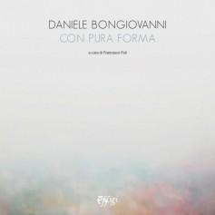 Daniele Bongiovanni · Con pura forma
