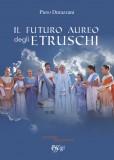 Il futuro aureo degli Etruschi