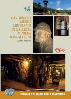 Gavorrano · Museo Minerario in galleria · Miniera Ravi-Marchi