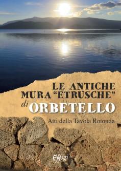 """Le antiche mura """"etrusche"""" di Orbetello"""