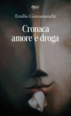Cronaca di amore e droga