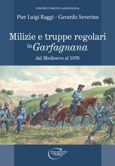 Milizie e truppe regolari in Garfagnana dal Medioevo al 1876