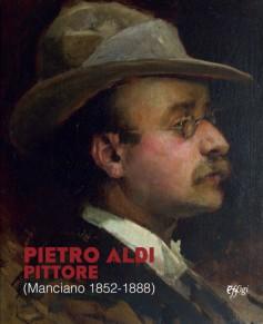 Pietro Aldi pittore (Manciano 1852-1888)