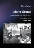 Mario Grossi · Dalla Maremma allo spazio