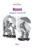 Nonni angeli custodi
