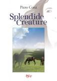 Splendide creature