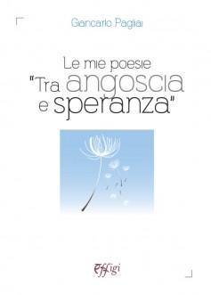"""Le mie poesie """"tra angoscia e speranza"""""""
