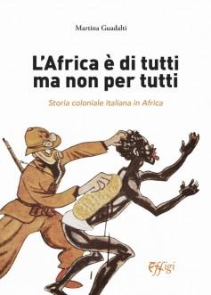 L'Africa è di tutti ma non per tutti