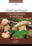 Andar per funghi in Garfagnana… in sicurezza