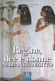 Regine, dee e donne nell'antico Egitto