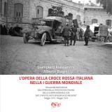 L'opera della Croce Rossa Italiana nella I guerra mondiale