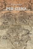 …Per Siena…