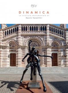 Dinamica · La scultura monumentale di Sauro Cavallini