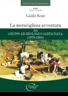 La meravigliosa avventura del «Gruppo Archeologico Garfagnana» (1979-1991)
